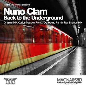 NUNO CLAM - Back To The Underground (remixes)