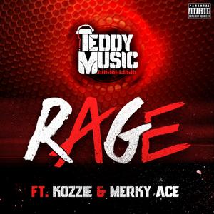 TEDDY MUSIC feat KOZZIE & MERKY ACE - Rage (Explicit)