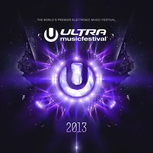 VARIOUS - Ultra Music Festival 2013