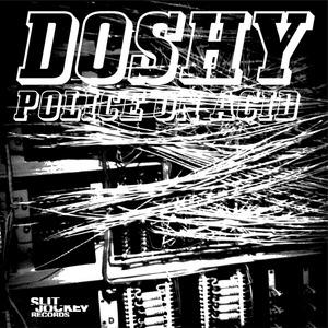 DOSHY - Police On Acid EP
