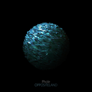 Phole - Oppositeland