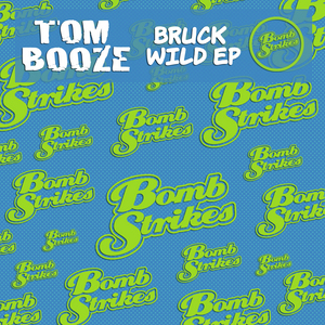 TOM BOOZE - Bruck Wild EP