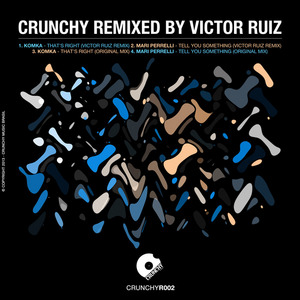 KOMKA/MARI PERRELLI - Crunchy (remixed by Victor Ruiz)