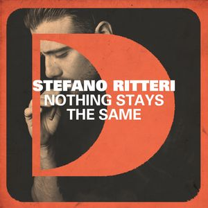 STEFANO RITTERI - Nothing Stays The Same