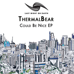 THERMALBEAR - Could Be Nice