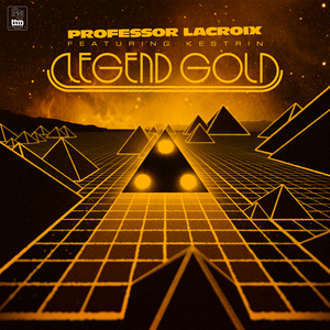 PROFESSOR LACROIX feat KESTRIN - Legend Gold (remaster)