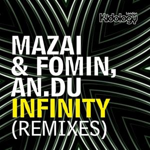MAZAI & FOMIN & ANDU - Infinity (remixes)