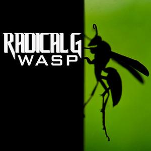 RADICAL G - Wasp
