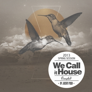 PASH, Jochen/VARIOUS - We Call It House (Spring Session)