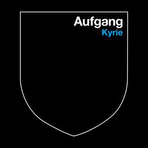 AUFGANG - Kyrie