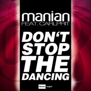 MANIAN feat CARLPRIT - Don't Stop The Dancing