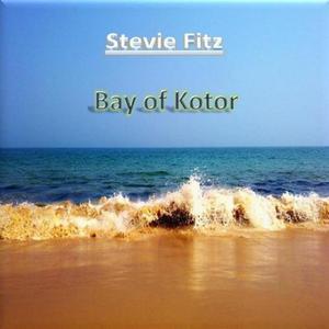 FITZ, Stevie - Bay Of Kotor