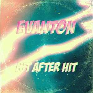 EVANTON - Hit After Hit