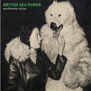 BRITISH SEA POWER - Machineries Of Joy