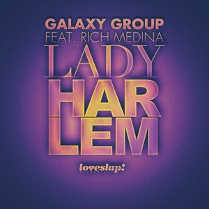 GALAXY GROUP feat RICH MEDINA - Lady Harlem