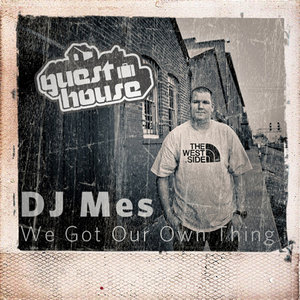 DJ MES - We Got Our Own Thing