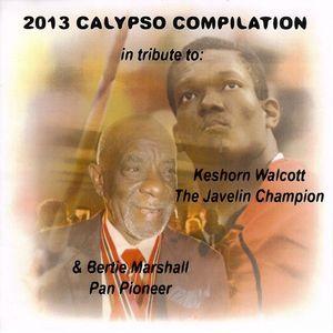 VARIOUS - 2013 Calypso Compilation (Tribute To Keshorn Walcott & Bertie Marshall)