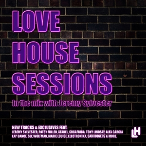 VARIOUS - Love House Sessions (In The Mix With Jeremy Sylvester)