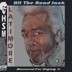 LATIMORE - Hit The Road Jack
