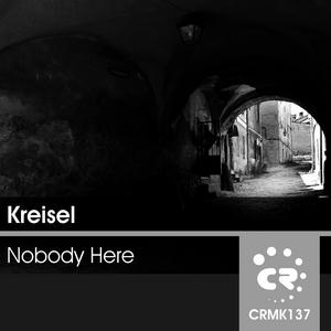 KREISEL - Nobody Here
