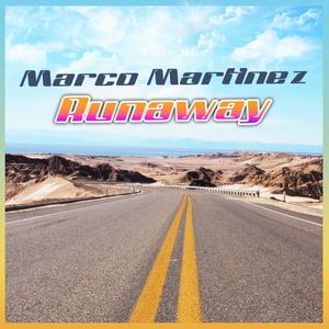 MARTINEZ, Marco - Runaway