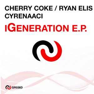 CHERRY COKE/RYAN ELIS/CYRENAA - iGeneration EP