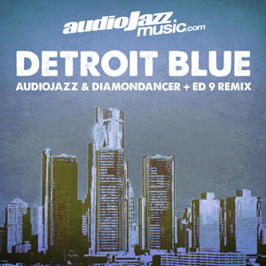 AUDIOJAZZ & DIAMONDANCER - Detroit Blue