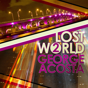ACOSTA, George/VARIOUS - Lost World 2 (unmixed tracks)
