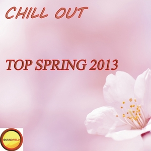 VARIOUS - Chill Out Top Spring 2013