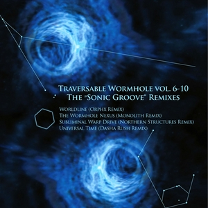 TRAVERSABLE WORMHOLE - Sonic Groove Remixes