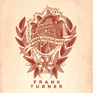 FRANK TURNER - Tape Deck Heart (Explicit Deluxe Edition)