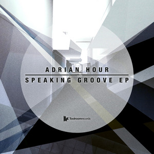 ADRIAN HOUR - Speaking Groove EP