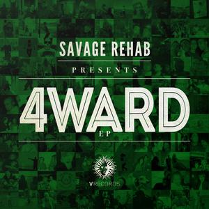 SAVAGE REHAB feat SAXXON - 4Ward EP