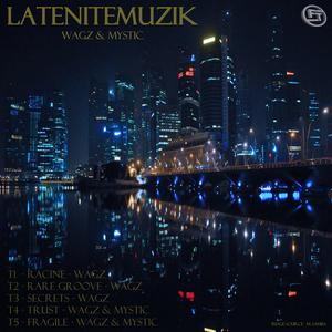 WAGZ/MYSTIC - LateNightMuzik