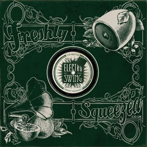 VARIOUS - Electro Swing: The Best Of - Freshly Squeezed Vol 1