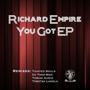 RICHARD EMPIRE - You Got