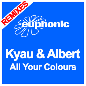 KYAU/ALBERT - All Your Colours (Remixes)
