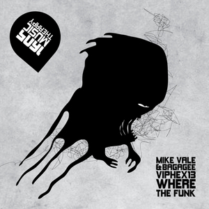VALE, Mike/BAGAGEE VIPHEX13 - Where The Funk