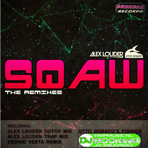 ALEX LOUDER/OTTO DORADO - Sqaw The Remixes