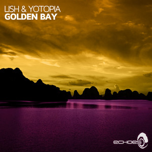 LISH & YOTOPIA - Golden Bay