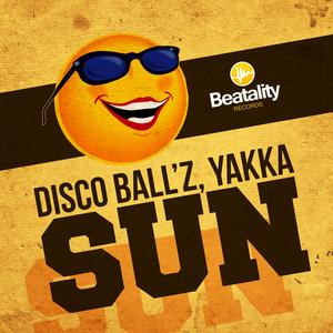 YAKKA/DISCO BALLZ - Sun