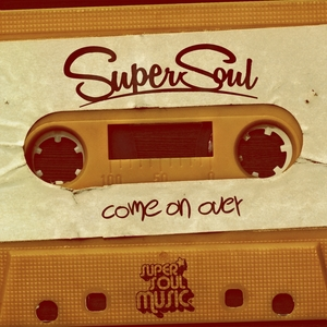 SUPERSOUL - Come On Over