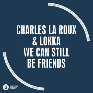 LA ROUX, Charles & Lokka - We Can Still Be Friends