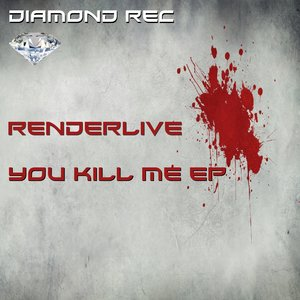 RENDERLIVE - You Kill Me