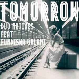 DUB NATIVES feat FUNDISWA BOLANI - Tomorrow Part 1