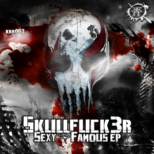 SKULLFUCK3R - Sexy & Famous