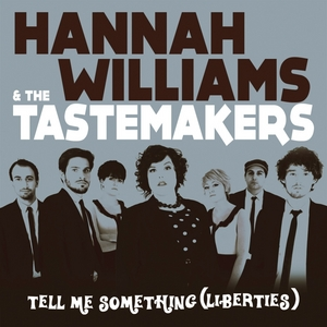 HANNAH WILLIAMS & THE TASTEMAKERS - Tell Me Something (Liberties)
