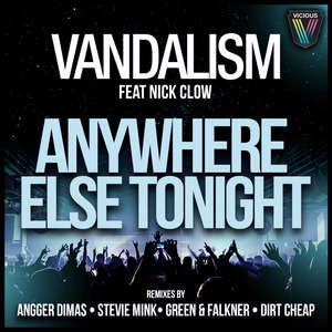 VANDALISM feat NICK CLOW - Anywhere Else Tonight (remixes)