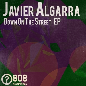 ALGARRA, Javier - Down On The Street EP