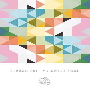 T RUGGIERI - My Sweet Soul